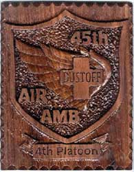 45th Med. Co. AA ,Lai Khe, Dust Off, 4th Flight Plt., wood plaque.