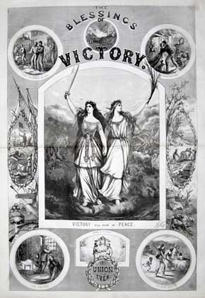 U.S. Civil War posters: The Blessings of Victory. Victory...Peace. Union Forever!