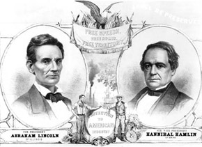 U.S. Civil War posters: (Photos) Abraham Lincoln - Hannibal Hamlin. Free Speech. Protection to the American Industry.