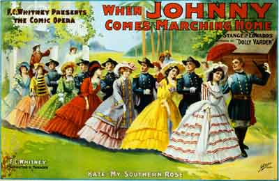 U.S. Civil War posters: When Johnny Comes Marching Home. F.C. Whitney presents The Comic Opera. Kate My Southern Rose.