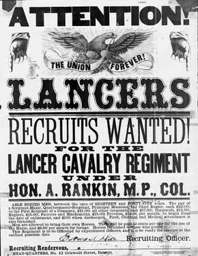 U.S. Civil War posters: Attention! Lancers. The Union Forever.  Recruits Wanted! For the Lancer Cavalry Regiment, under Hon. A. Rankin, M.P., Col.