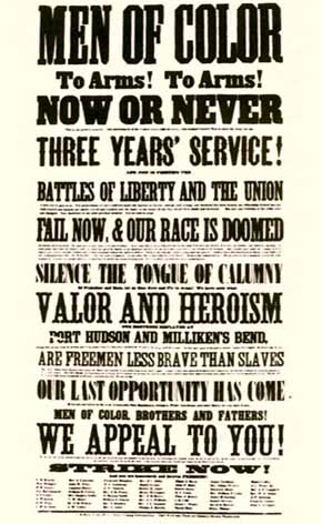 U.S. Civil War posters: Men of Color, To Arms! To Arms! Now of Never. Three Years' Service! Battles of Liberty and the Union. Fail Now, and Our Race is Doomed. Silence the Tongue of calumny. Valor and Heroism. Fort Hudson and Milliken's Bend. Are Freemen Less Brave than Slaves. Our Last Opportunity has come. Men of Color, Brothers and Fathers! We Appeal To You! Strike Now!