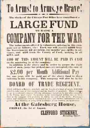 U.S. Civil War posters: To Arms! To Arms, Ye Brave! The Clerks of the Chicago Post Office have contributed a Large Fund to Raise A Company For the War. $100 of this amount will be paid in cash on mustering in to the company. $2.00 per Month Additional Pay. Clifford Stickney, Recruiting Officer.