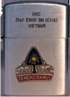 Zippo: (Front) HHC 31st Engr BN,[C] [A], VIETNAM, [CREST],  DEMONSTRAMUS