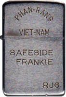 Zippo: (Front) PHAN-RANG, VIET-NAM. Safeside Frankie. RJG