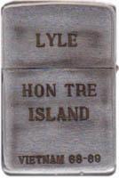 Zippo: (Back) LYLE. HON TRE ISLAND, VIETNAM 68-69, 1968-1969